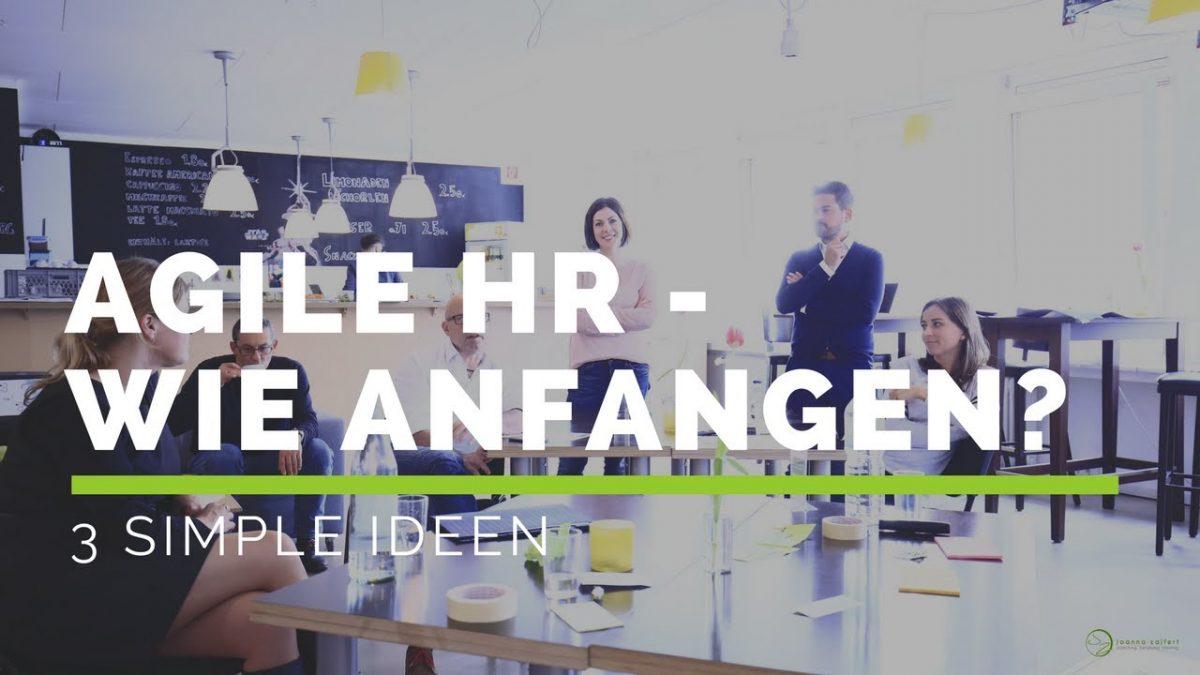 Agile HR – Wie anfangen? #agilehr #hrinnovation