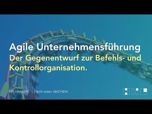 Agile Führung DR.  HABICHT Unternehmensentwicklung